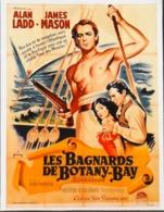 "CINEMA - Affichette Du Film "" Les BAGNARDS De BOTANY-BAY "" De John Farrow Avec Alan Ladd, James Mason - 1953 - TBE - Manifesti & Poster"