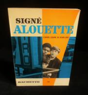(Feuilleton ORTF ) SIGNE ALOUETTE D'après Pierre VERY Claude VOILIER Jean VERNIER 1967 - Books, Magazines, Comics