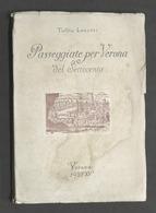 T. Lenotti - Passeggiate Per Verona Del Settecento 1^ Ed. 1937 Autografo Autore - Libros, Revistas, Cómics