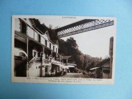 Viaduc Des FADES  -  63  -  Hôtel Restaurant Du Viaduc  -  Chez SOUCAZE  -  Puy De Dôme - France