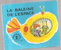 Collection Mini-Livres Hachette N°154 De 1968 La Baleine De L'Espace - Livres, BD, Revues