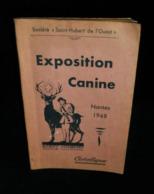 ( Chiens Cynégétique ) NANTES EXPOSITION CANINE 1948 CATALOGUE OFFICIEL - Animaux
