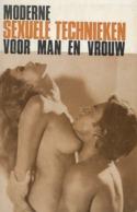 W.F. ROBIE - Moderne Sexuele Technieken Voor Man En Vrouw - Livres, BD, Revues