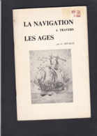 LA NAVIGATION A TRAVERS LES AGES  Par Devalq Couverture Abimée 57 Pages - Poste Maritime & Histoire Postale