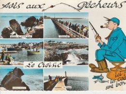 44 - LE CROISIC - Avis Aux Pêcheurs Ici Les Coins Sont Bons - Le Croisic