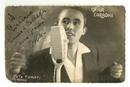 """5541 """"OSCAR CARBONI CON DEDICA AUTOGRAFATA""""FOTO TUMIATI-FERRARA-ZAVIA PIAZZA MUSSOLINI(TRIPOLI) FOTOCART. POST.NON SPED. - Cantanti E Musicisti"""