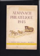 ALMANACH PHILATELIQUE 1945  Editions Willy Balasse  191 Pages - Fachliteratur
