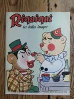 Riquiqui Les Belles Images N°101 : 1960 / Riquiqui Et La MI-CAREME / La Chanson Du Pantin (Roudoudou-Riquiqui) - Libri, Riviste, Fumetti