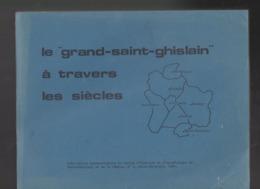 LE GRAND SAINT GHISLAIN A TRAVERS LES SIECLES GROS VOLUME REMISE EN MAINS PROPRES UNIQUEMENT A MONS BELGIQUE - Belgium