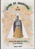 VIVRE ET MARCHER A ATH ATLAS DES RUES SITES LEUR HISTOIRE Gilbert SMET - Cultura