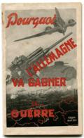 F. DESAX, Alain JEFF Pourquoi L'Allemagne Va Gagner La Guerre 1942 - Books, Magazines, Comics