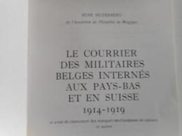 LE COURRIER DES MILITAIRES BELGES INTERNES AUX PAYS-BAS ET EN SUISSE 1914 / 1919 PAR RENE SILVERBERG - Philatelie Und Postgeschichte