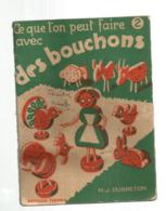 LOISIRS CREATIFS , Ce Que L'on Peut Faire Avec Des BOUCHONS, Ed. Fleurus ,32 Pages , 4 Scans , Frais Fr 2.55 E - Unclassified