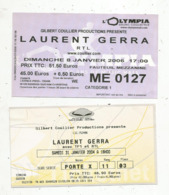 Ticket D'entrée , LAURENT GERRA ,  Olympia 2006 , PALAIS DES SPORTS 2004 , 2 Scans , LOT DE 2 TICKETS - Tickets D'entrée