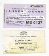 Ticket D'entrée , LAURENT GERRA ,  Olympia 2006 , PALAIS DES SPORTS 2004 , 2 Scans , LOT DE 2 TICKETS - Eintrittskarten