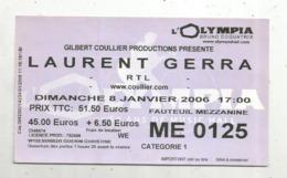 Ticket D'entrée , LAURENT GERRA ,  Olympia 2006  , 2 Scans - Tickets D'entrée