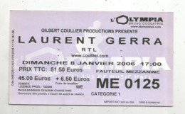 Ticket D'entrée , LAURENT GERRA ,  Olympia 2006  , 2 Scans - Eintrittskarten
