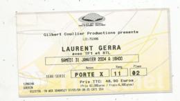 Ticket D'entrée , LAURENT GERRA ,   PALAIS DES SPORTS 2004 - Tickets D'entrée