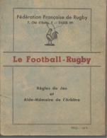 FF RUGBY - LE FOOTBALL-RUGBY - REGLES ET AIDE MEMOIRE DE L'ARBITRE - 1953 - Rugby