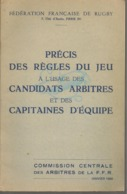 FF RUGBY - PRECIS DES REGLES DU JEU A L'USAGE .............................. - 1966 - Rugby