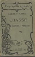 ANDRE DE LESSE - CHASSE : ELEVAGE ET PIEGEAGE - ENCYCLOPEDIE AGRICOLE  - 1925 - Fischen + Jagen