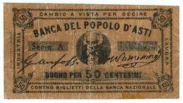 50 CENTESIMI BIGLIETTO FIDUCIARIO BANCA DEL POPOLO D'ASTI QBB - [ 1] …-1946 : Regno