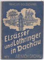 Très Rare Ensemble Des 4 Tomes Elsässer Und Lothringer In Dachau De François Goldschmitt En Allemand - 5. World Wars