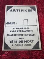 ÉTIQUETTE  ARTIFICE A MANIPULER AV  PRÉCAUTION -CHARGEMENT INTERDIT -MILITARIA - Documents
