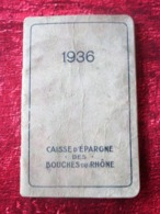 1936 CARNET AGENDA CALENDRIER NOTES CAISSE D'ÉPARGNE DES BDR-ORGON-AIX-ARLES-LA CIOTAT-ISTRES-CASSIS-MARTIGUES-ST REMY - Other Collections