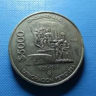 Mexico 5000 Pesos 1988 Cincuentenario Expropiacion Petrolera 1938-1988 - Mexico