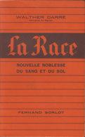 DARRÉ [ Walther ]  - LA RACE NOUVELLE NOBLESSE DU SANG ET DU SOL. - Books, Magazines, Comics