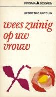 Kenneth C. HUTCHIN - Wees Zuinig Op Uw Vrouw - Livres, BD, Revues