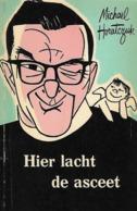 Michaël HORATCZUK - Hier Lacht De Asceet - Livres, BD, Revues