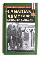 WWII - John A. English - The Canadian Army & Normandy Campaign - 2009 - Libros, Revistas, Cómics