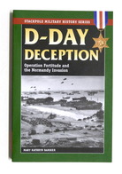 WWII - D-Day Deception - Operation Fortitude And The Normandy Invasion - 2009 - Libros, Revistas, Cómics