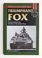 WWII - Triumphant Fox Erwin Rommel And The Rise Of The Afrika Korps - 2009 - Libros, Revistas, Cómics