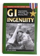 J.J. Carafano - GI Ingenuity - Improvisation, Technology And Winning WWII - 2008 - Libros, Revistas, Cómics