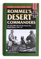 WWII - S. W. Mitcham Jr - Rommel's Desert Commanders - 2008 Stackpole Books - Libros, Revistas, Cómics