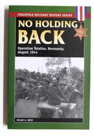WWII - B.A. Reid - No Holding Back - Operation Totalize, Normandy - 2009 - Libros, Revistas, Cómics