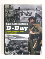 WWII - J. Gawne - Spearheading D-Day - American Special Units In Normandy - 2011 - Libros, Revistas, Cómics