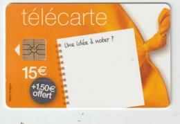 Vieux  Papier  :  Télécarte :  15 Euros , Une  Idée à  Noter ? - Frankrijk