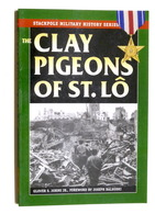 WWII - Glover S. Johns - The Clay Pigeons Of St. Lo - Ed. 2002 Stackpole Books - Libros, Revistas, Cómics