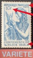 R1949/1134 - 1946 - CONFERENCE De La PAIX à PARIS - N°762 NEUF* - VARIETE ➤➤➤ Lettres Et Chiffres évidés - Variétés Et Curiosités