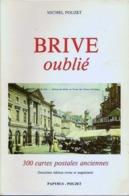 BRIVE OUBLIE - 300 CARTESPOSTALES ANCIENNES Par MICHEL POUZET - Libri