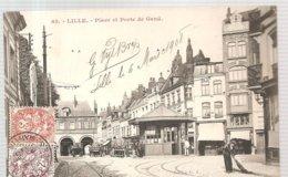 CPA Lille (59) Place Et Porte De Gand Ecrite En 1908 - Lille