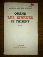Maxence Van Der Meersch: Quand Les Sirènes Se Taisent/ Albin Michel, 1951 - Livres, BD, Revues