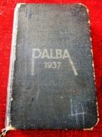 1937 AGENDA PALBA GUIDES DE FRANCE-LOI SCOUTE-PHOTOS-NOTES-JAMBOREE SCOUT INTERNATIONAL CONÇU SPÉCIALEMENT PR SCOUTISME - Scouting