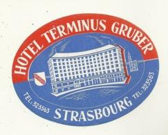 67 STRASBOURG ETIQUETTE HOTEL TERMINUS GRUBER PUBLICITE BAS RHIN - Etiquettes D'hotels