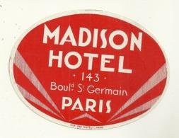 75 PARIS ETIQUETTE HOTEL MADISON BOULEVARD SAINT GERMAIN PUBLICITE - Adesivi Di Alberghi