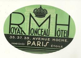 75 PARIS ETIQUETTE HOTEL ROYAL MONCEAU AVENUE HOCHE  PUBLICITE PARIS ETOILE CHAMPS ELYSEES - Etiquettes D'hotels